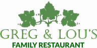 GREG & LOU'S FAMILY RESTAURANT